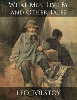 What Men Live By and Other Tales Cover Image