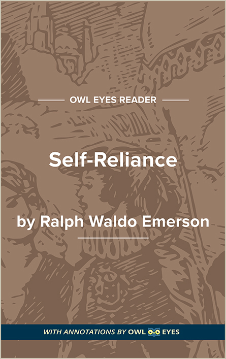 self reliance full text and analysis owl eyes self reliance ralph waldo emerson
