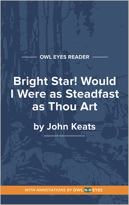 Allusion In Bright Star Would I Were Steadfast As Thou Art Owl Eyes