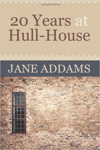 Twenty Years at Hull-House Cover Image